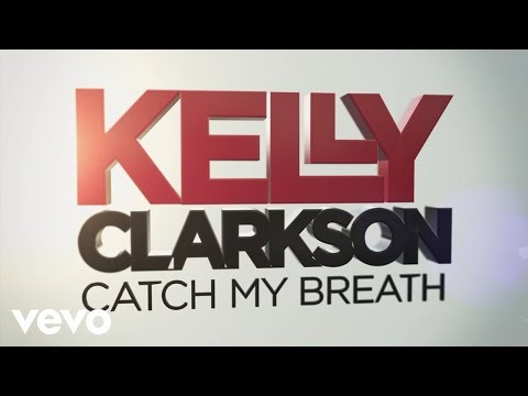 Kelly Clarkson - Catch My Breath (Official Lyric Video)