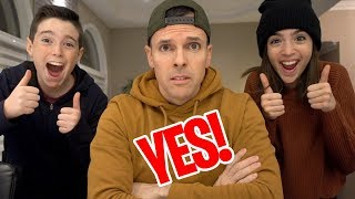 DAD SAYS YES TO EVERYTHING FOR 24 HOURS!!
