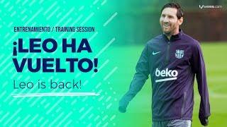 Leo Messi ha regresado a los entrenamientos