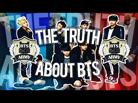 The Truth About BTS!