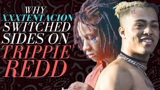 Why XXXTENTACION Switched Sides on Trippie Redd