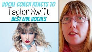 Vocal Coach Reacts 'Taylor Swift' Best LIVE Vocals