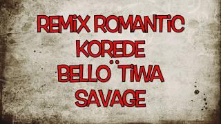 remix romantic korede Bello tiwa savage