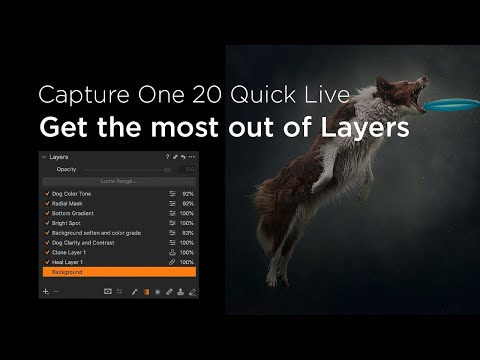 Capture One 20 | Quick Live : Get the most out of Layers