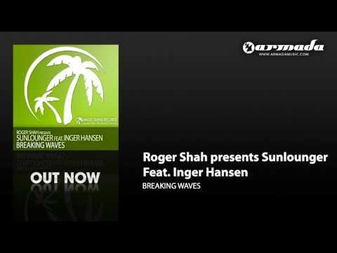 Roger Shah presents Sunlounger feat. Inger Hansen - Breaking Waves (Richard Durand Remix) [MAGIC042]