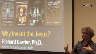 Why Invent the Jesus? • Richard Carrier Ph.D.