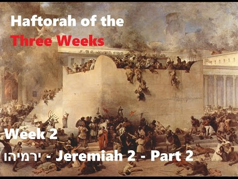 Haftorahs of the Three Weeks - Week 2 - part 2