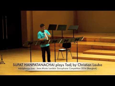 SUPAT HANPATANACHAI plays Tadj by Christian Lauba