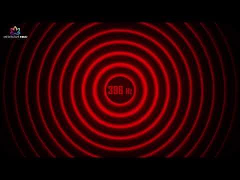 396 Hz Solfeggio | Let Go FEAR & GUILT | Remove Negative Blocks | Balance Root Chakra