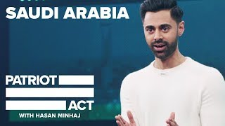 Saudi Arabia | Patriot Act with Hasan Minhaj | Netflix