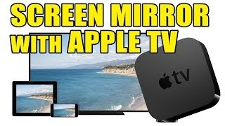 Apple TV - How To Mirror Your iPad Or iPhone Screen Onto A TV (2018 Update)