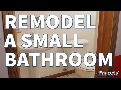 Remodeling a Small Bathroom - eFaucets.com