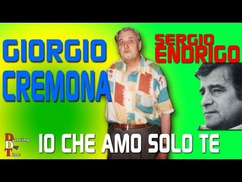 Baixar Sergio Endrigo - Io che amo solo te (performed by Giorgio Cremona)