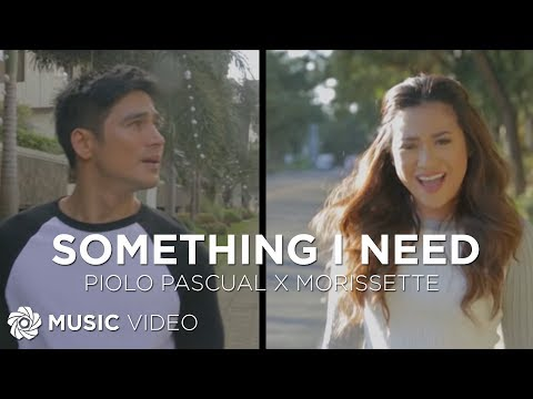 Piolo Pascual and Morissette - Something I Need ( Everything About Her Official Movie Theme Song)