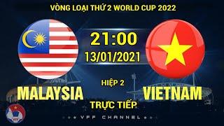 Trực tiếp 🔴 Việt Nam - Malaysia | Vòng Loại WC 2022 | Người Mã Tâm Phục Khẩu Phục | H2 | VNFB