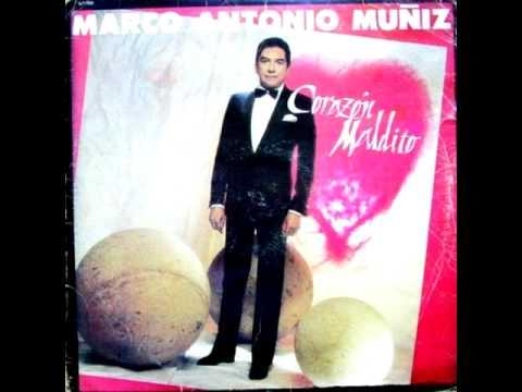 Marco Antonio Muñiz.- Corazon Maldito