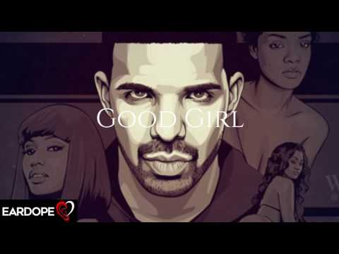 Drake - Good Girl ft. G-Eazy & PARTYNEXTDOOR *NEW SONG 2017*