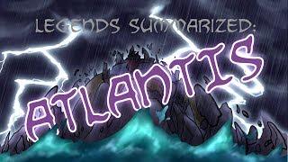 Legends Summarized: Atlantis