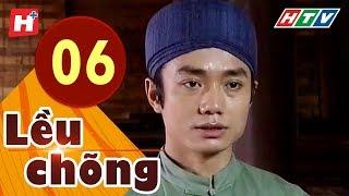 Lều Chõng - Tập 6 | HTV Phim Tình Cảm Việt Nam Hay Nhất 2019