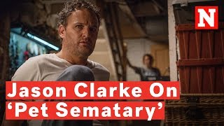 Jason Clarke On Shooting 'Pet Sematary': 'I Was Out Of My Mind For Most Of It'