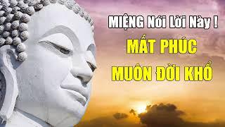 """""""Miệng"""" Nói Những Lời Này MẤT PHÚC Muôn Đời Nghèo Khổ (Lời Phật Dạy Hay Nhất)"""