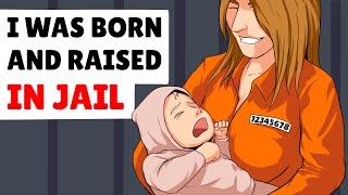 i was born and raised in prison