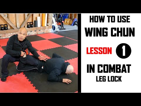 How to use Wing Chun in Combat lesson 1 leg lock | Master Wong