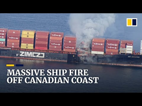 Massive container ship ablaze off Canadian coast spewing toxic gas