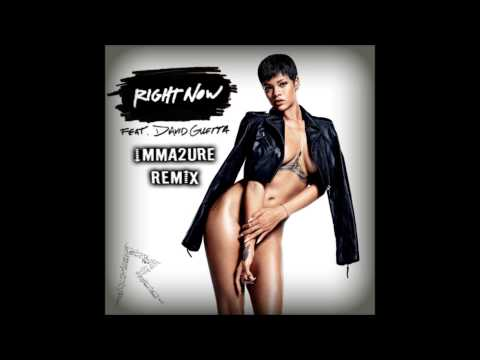 Baixar Right Now   Rihanna ft David Guetta & Nicky Romero  iMMa2ure remix)