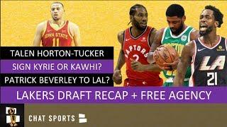 Lakers Draft Recap of Talen Horton-Tucker + 2019 Free Agency Rumors On Kyrie Irving & Kawhi Leonard