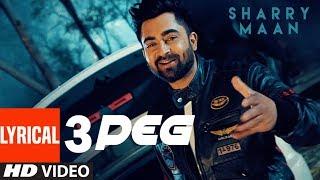 3 Peg Sharry Mann Lyric Video |