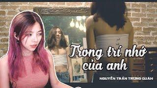 """PHÁT HIỆN UNG THƯ *Ú KHI XEM """"Trong Trí Nhớ Của Anh - Nguyễn Trần Trung Quân (Official Music Video)"""""""