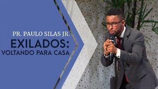 06/10/19 - Exilados: voltando para casa - Pr. Paulo Silas Jr.