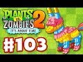 Plants vs. Zombies 2: It's About Time - Gameplay Walkthrough Part 103 - Piñata Party (iOS)