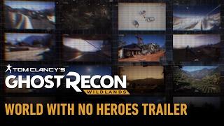 Ghost Recon Wildlands - World With No Heroes Trailer