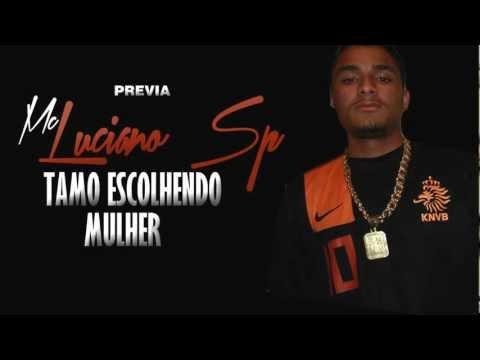 Baixar Mc Luciano Sp - Tamo Escolhendo Mulher ( PREVIA )