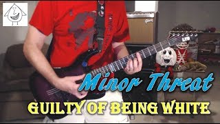 Minor Threat - Guilty Of Being White - Guitar Cover (Tab in description!)
