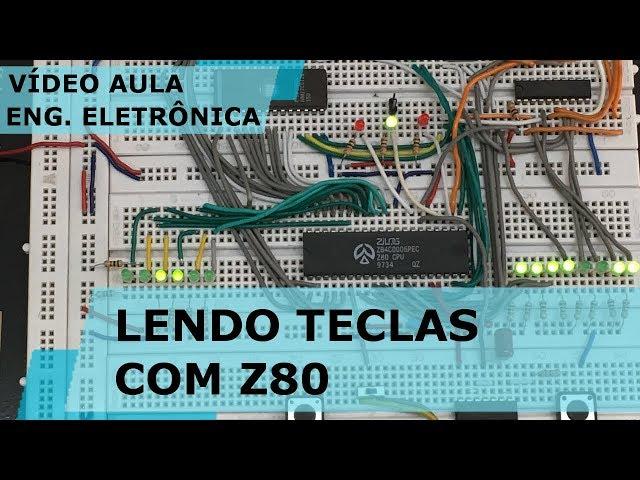 LENDO TECLAS COM COMPUTADOR BÁSICO Z80 | Vídeo Aula #197