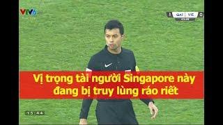 Trọng tài người Singapore suýt nửa 'hại' U23 Việt Nam