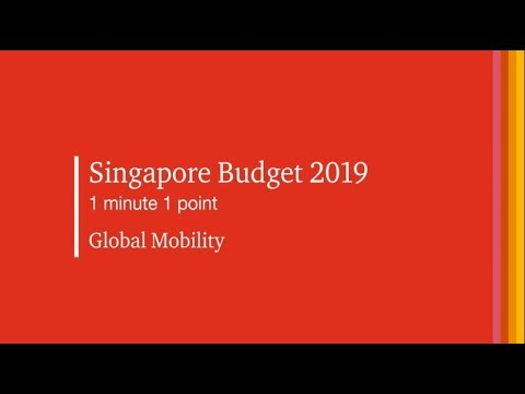 #SGBudget2019 1 Min 1 Point: Global Mobility