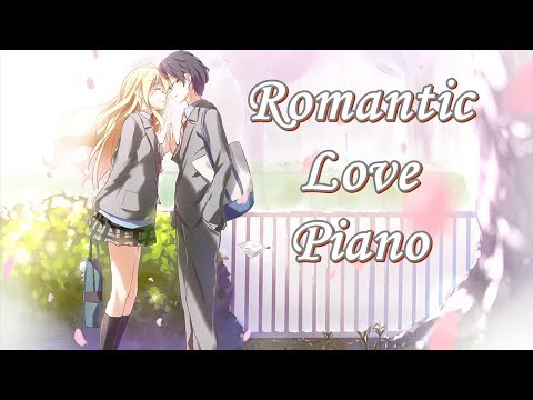 2 Hour Beautiful Piano Music - Romantic Love Song 【BGM】