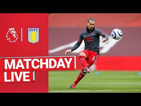Matchday Live: Liverpool vs Aston Villa | Latest build up from Anfield