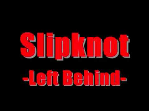 Baixar Slipknot - Left Behind [HQ]