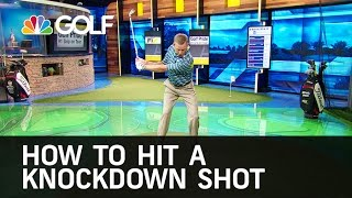 How to Hit a Knockdown Shot | Golf Channel