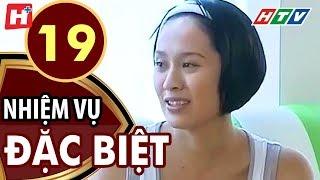 Nhiệm Vụ Đặc Biệt - Tập 19 | HTV Films Tình Cảm Việt Nam Hay Nhất 2019