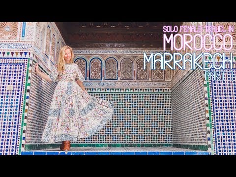 Solo Female Travel in Morocco - Marrakech Palaces - Episode 5