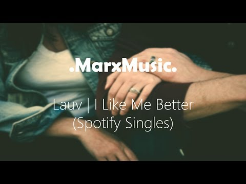 Lauv | I Like Me Better (Spotify Singles)