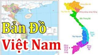 Bản đồ Việt Nam | Bản đồ các tỉnh Việt Nam