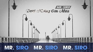 Dưới Những Cơn Mưa (DJ Future Remix) - Mr. Siro (Lyrics Video)