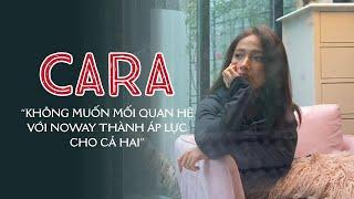 """CARA's DIARY #1 Lý do khiến CARA bỏ """"học"""" lớp """"thầy"""" NoWay và tâm sự đằng sau vẻ hài hước"""